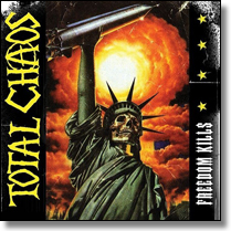 TOTAL CHAOS - CD Freedom Kills (Re-Issue)
