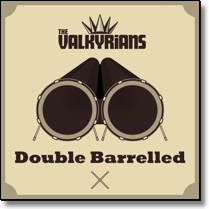 VALKYRIANS, THE - DoCD Double Barrelled (ReIssue / 2in1-Edition)