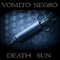 VOMITO NEGRO - CD Death Sun