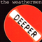 WEATHERMEN, THE - CD Deeper